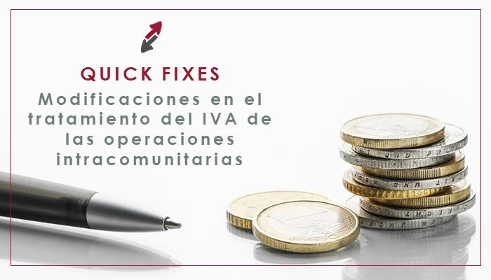Quick fixes: modificaciones en el tratamiento del IVA de las operaciones intracomunitarias