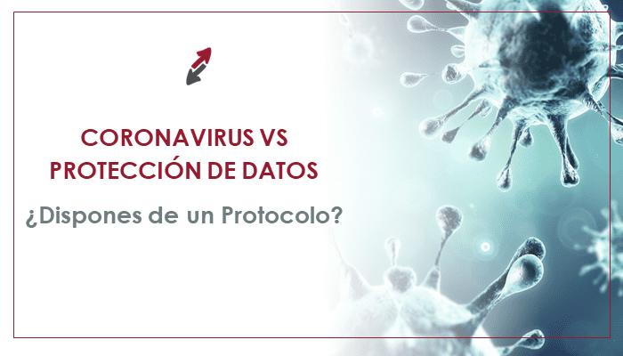 Coronavirus Vs Protección de datos. ¿Dispones de un protocolo?