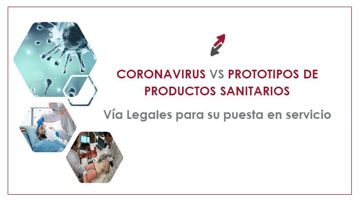 Vías legales para poner a disposición y funcionamiento determinados prototipos de productos sanitarios para tratar el COVID-19