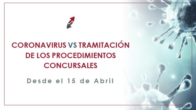 La tramitación de los procedimientos concursales a partir del próximo día 15 de abril