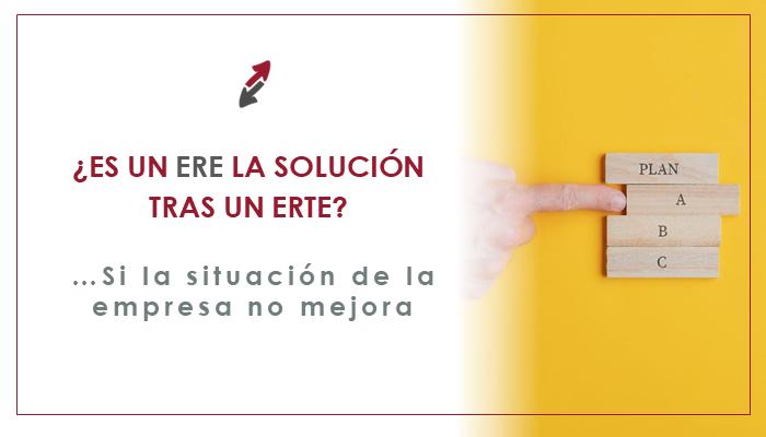 ¿Es un ERE la solución tras un ERTE si la situación de la empresa no mejora?