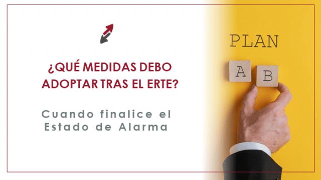 ¿Qué medidas debo adoptar tras el ERTE y la finalización del Estado de Alarma?