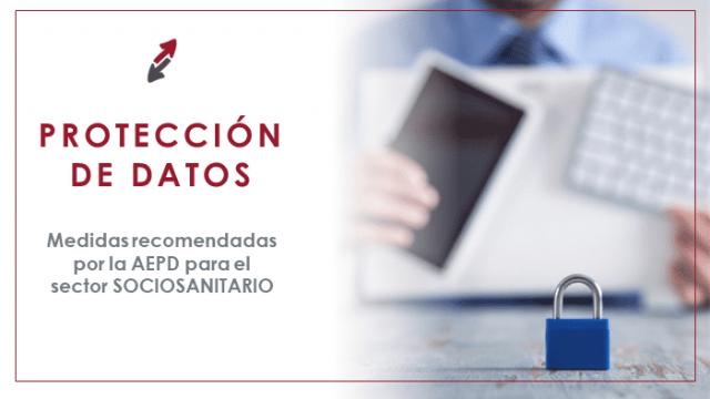 Medidas recomendadas por la AEPD para el sector sociosanitario. ¿Qué hacer con los datos de los pacientes?