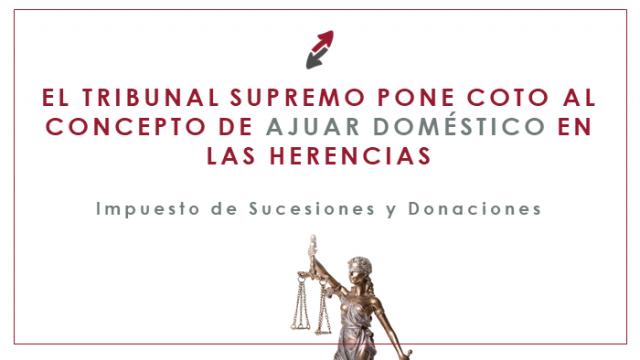 El Tribunal Supremo pone coto al concepto de ajuar doméstico en las herencias