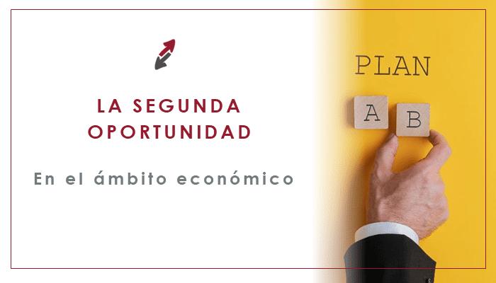 Las segundas oportunidades existen, pero ¿y en el ámbito económico?