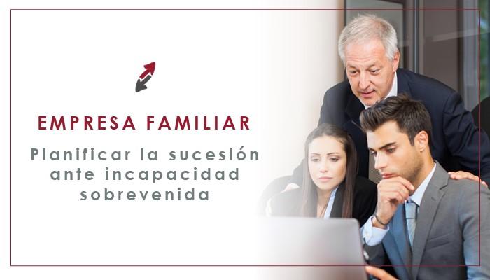 Impacto de la incapacidad sobrevenida en la empresa familiar