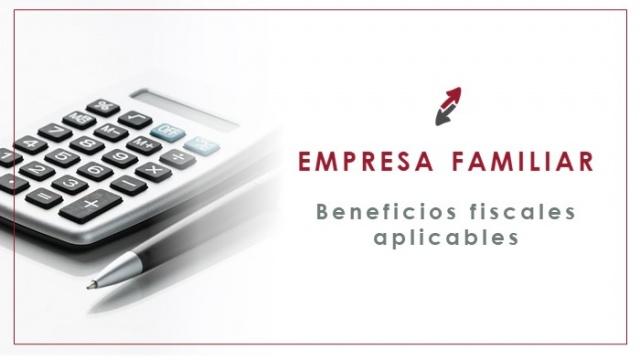 Beneficios fiscales aplicables a la empresa familiar