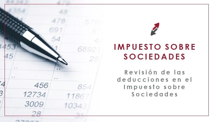 Cierre del Impuesto sobre Sociedades 2020: Recuerda… Revisar las deducciones en el Impuesto sobre Sociedades