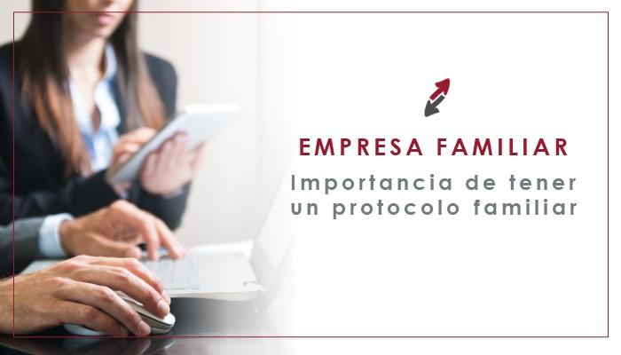 La importancia del protocolo familiar en las empresas familiares