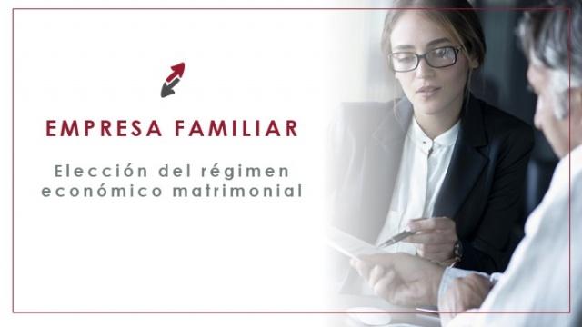 Régimen económico matrimonial en la empresa familiar