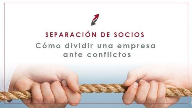 Separación de socios: cómo dividir una empresa ante las desavenencias
