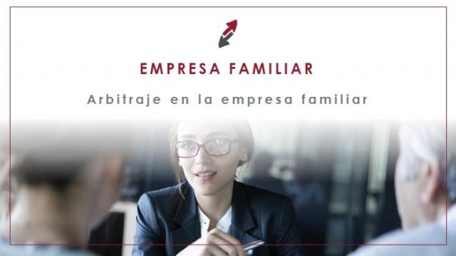 El arbitraje en la empresa familiar como resolución alternativa de conflictos