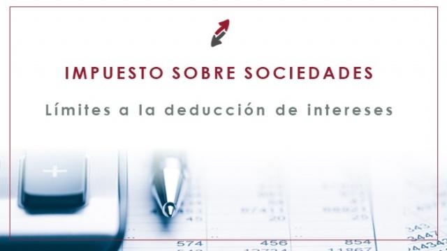Cierre del Impuesto sobre Sociedades 2020: Recuerda… Los límites a la deducción de intereses