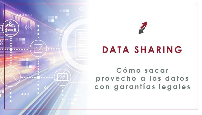 Cómo compartir datos y liberar todo su potencial con plenas garantías legales