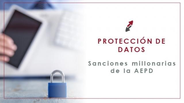 Primeras sanciones millonarias por no cumplir con la ley de protección de datos