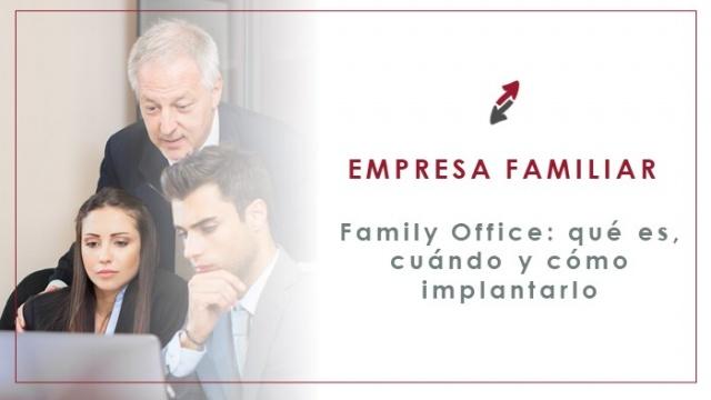Family Office: ¿qué es, cuándo y cómo implantarlo?