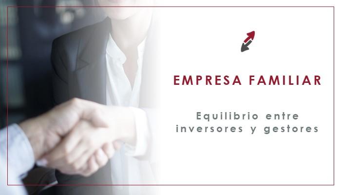Cómo mantener el equilibrio entre miembros inversores y gestores de la empresa familiar