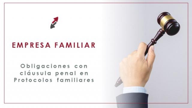 Obligaciones con cláusula penal en protocolos familiares