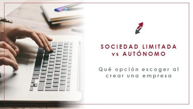 Sociedad limitada vs Autónomo: qué opción escoger al crear una empresa