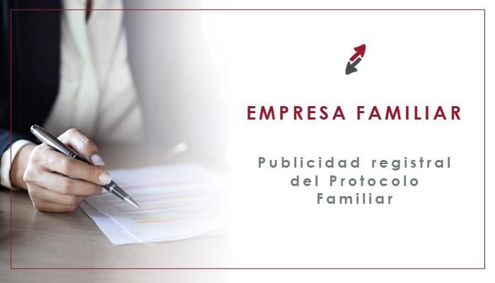 La publicidad registral del protocolo familiar