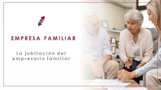 La jubilación del empresario familiar