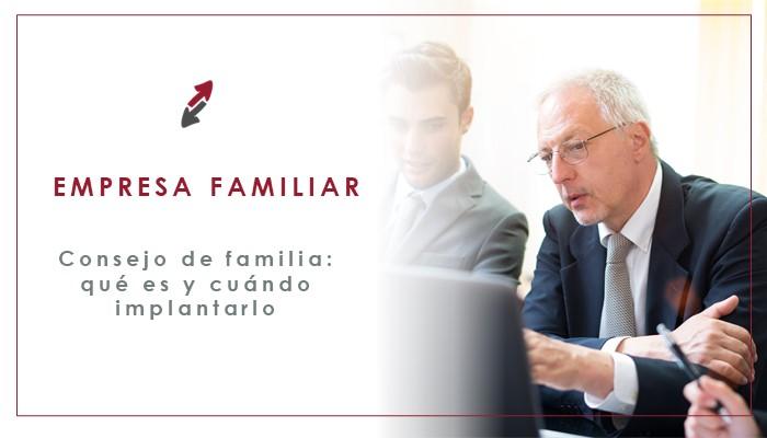 El consejo de familia en la empresa familiar: qué es, funciones y cuándo es conveniente