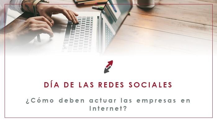Día Mundial de las RRSS: cómo deben actuar las empresas en Internet