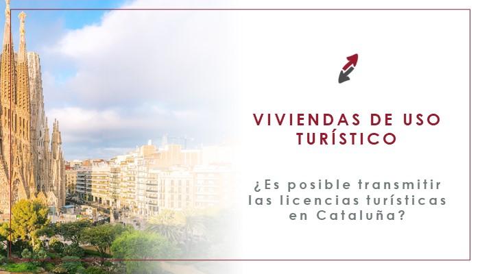 ¿Es posible transmitir licencias turísticas vinculadas a viviendas de uso turístico en Cataluña?