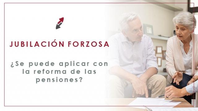 ¿Podremos aplicar la jubilación forzosa?