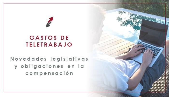Compensación de gastos por teletrabajo: novedades legislativas y obligaciones