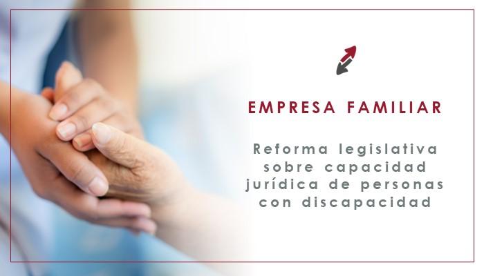Reforma legislativa en relación a la capacidad jurídica de las personas con discapacidad