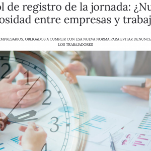 El control de registro de la jornada: ¿Nuevo foco de litigiosidad entre empresas y trabajadores?