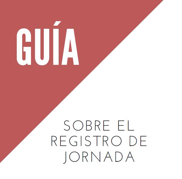 El Ministerio de Trabajo publica una Guía sobre el Registro de la Jornada Laboral