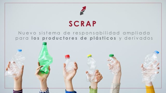 Nuevo sistema de responsabilidad ampliada para los productores de plásticos y derivados – SCRAP